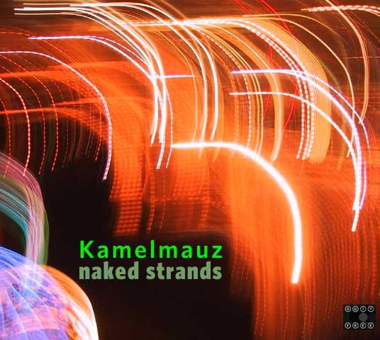 Kamelmauz Naked Strands