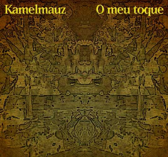 Kamelmauz-O-Meu-Toque